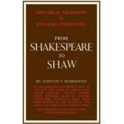 Great Tradition in English Literature from Shakespeare to Shaw by Annette T. Rubinstein