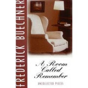 A Room Called Remember by Frederick Buechner