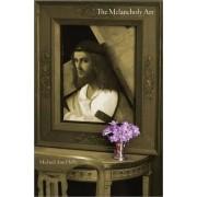The Melancholy Art by Michael Ann Holly