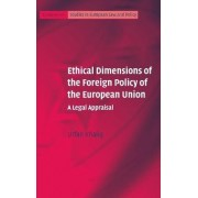 Ethical Dimensions of the Foreign Policy of the European Union by Urfan Khaliq