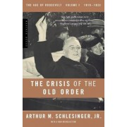 The Age of Roosevelt: The Crisis of the Old Order 1919-1933 Vol 1 by Arthur M. Schlesinger