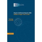 Dispute Settlement Reports 2006: Volume 5, Pages 1755 -2244 2006: Pages 1755-2244 by World Trade Organization