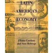 Latin America's Economy by Eliana A. Cardoso