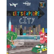 Lonely Planet Let's Explore... City