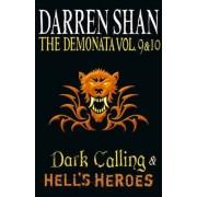 The Dark Calling/Hell's Heroes: Volumes 9 & 10 by Darren Shan