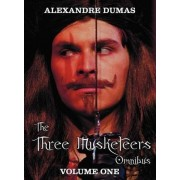 The Three Musketeers Omnibus, Volume One (six Complete and Unabridged Books in Two Volumes) by Alexandre Dumas