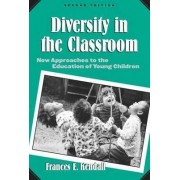 Diversity in the Classroom by Frances E. Kendall