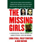 The Missing Girls by Linda O'Neal