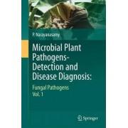 Microbial Plant Pathogens-detection and Disease Diagnosis: v. 1 by P. Narayanasamy