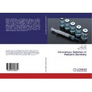 Intravenous Sedation in Pediatric Dentistry by Aum Joshi