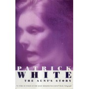 The Aunt's Story by Patrick White