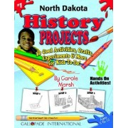 North Dakota History Projects - 30 Cool Activities, Crafts, Experiments & More F by Carole Marsh
