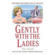 Gently with the Ladies by Mr. Alan Hunter