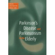 Parkinson's Disease and Parkinsonism in the Elderly by Jolyon Meara
