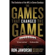 The Games That Changed The Game by Ron Jaworski