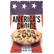 America's Choice 2000 by William J. Crotty