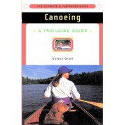 A Trailside Guide: Canoeing by Gordon Grant