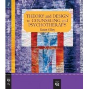 Theory and Design in Counseling and Psychotherapy by Susan X. Day