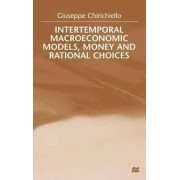 Intertemporal Macroeconomic Models, Money and Regional Choice by Guiseppe Chirichiello