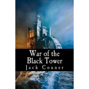 War of the Black Tower by Jack Conner