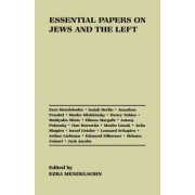 Essential Papers on Jews and the Left by Ezra Mendelsohn