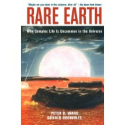 Rare Earth: Why Complex Life Is Uncommon in the Universe