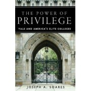 The Power of Privilege by Joseph A. Soares