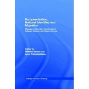 Europeanisation, National Identities and Migration by Willfried Spohn