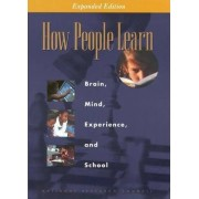 How People Learn by Committee on Developments in the Science of Learning with additional material from the Committee on Learning Research and Educational Practice