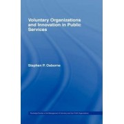 Voluntary Organizations and Innovation in the Public Services by Stephen P. Osborne