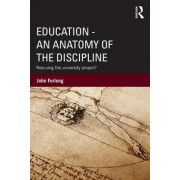 Education - An Anatomy of the Discipline by John Furlong