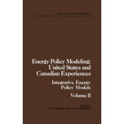 Energy Policy Modeling: United States and Canadian Experiences: Integrative Energy Policy Models v. 2 by William T. Ziemba