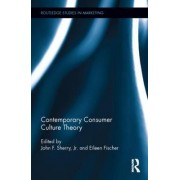 Contemporary Consumer Culture Theory by Jr. John F. Sherry