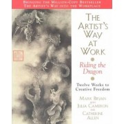 The Artist's Way at Work by Mark Bryan