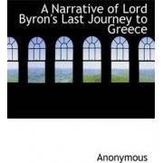 A Narrative of Lord Byron's Last Journey to Greece by Anonymous