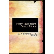 Fairy Tales from South Africa by J B Drake E J Bourhill