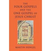 Four Gospels and the One Gospel of Jesus Christ by Martin Hengel