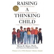 Raising a Thinking Child by M. Shure
