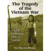 The Tragedy of the Vietnam War by Van Nguyen Duong