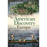 The American Discovery of Europe by Jack D. Forbes
