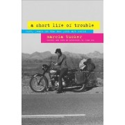 A Short Life of Trouble by Marcia Tucker