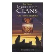 La guerre des clans Tome VI : Une sombre prophétie - Erin Hunter - Livre