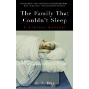 The Family That Couldn't Sleep by D T Max