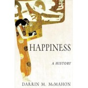 Happiness: A History by Ben Weider Professor Darrin M McMahon