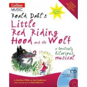 A & C Black Musicals: Roald Dahl's Little Red Riding Hood and the Wolf: A Howling Hilarious Musical by Roald Dahl