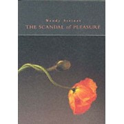The Scandal of Pleasure by Wendy Steiner