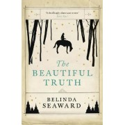 The Beautiful Truth by Belinda Seaward