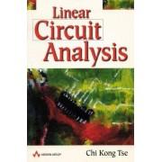 Linear Circuit Analysis by Chi Kong Tse