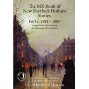 The MX Book of New Sherlock Holmes Stories: 1881 to 1889: Part I by David Marcum