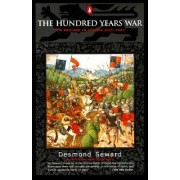 The Hundred Years War: the English in France 1337-1453 by Desmond Seward